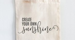 Canvas Tote Bag 100% Cotton - Create Your Sunshine | Grocery Tote | Gift Idea | Shoulder Bag | Custom Tote Bag | Project Bag | Canvas Tote