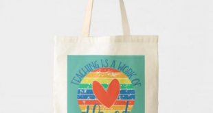 """Teacher Quote """"Teaching Is A Work Of Heart"""" Tote Bag 